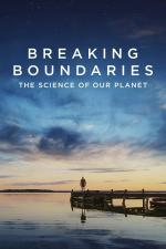 Film Prolomit hranice: Naše planeta je věda (Breaking Boundaries: The Science of Our Planet) 2021 online ke shlédnutí