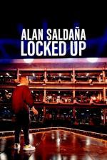 Film Alan Saldaña: Pod zámkem (Alan Saldaña: Locked Up) 2021 online ke shlédnutí