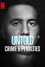 Film Neslýchané: Zločin a trestné minuty (Untold: Crimes and Penalties) 2021 online ke shlédnutí