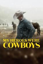 Film Obdivoval jsem kovboje (My Heroes Were Cowboys) 2021 online ke shlédnutí