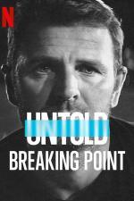 Film Neslýchané: Bod zlomu (Untold: Breaking Point) 2021 online ke shlédnutí