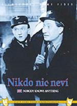 Film Nikdo nic neví (Nobody Knows Anything) 1947 online ke shlédnutí