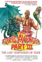 Film Toxický mstitel 3: Poslední pokušení Toxieho (The Toxic Avenger Part III: The Last Temptation of Toxie) 1989 online ke shlédnutí