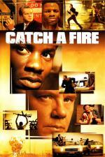 Film Dotkni se ohně (Catch a Fire) 2006 online ke shlédnutí