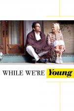 Film While Were Young (While Were Young) 2014 online ke shlédnutí