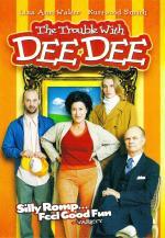 Film Nezkrotná Dee Dee (The Trouble with Dee Dee) 2006 online ke shlédnutí