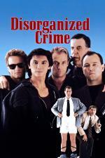 Film Špatně zorganizovaná loupež (Disorganized Crime) 1989 online ke shlédnutí