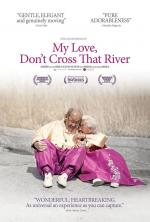 Film My Love, Don't Cross That River (My Love, Don't Cross That River) 2014 online ke shlédnutí
