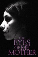 Film The Eyes of My Mother (The Eyes of My Mother) 2016 online ke shlédnutí