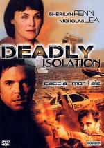 Film Blízké nebezpečí (Deadly Isolation) 2005 online ke shlédnutí