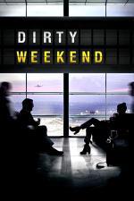 Film Hříšný víkend (Dirty Weekend) 2015 online ke shlédnutí
