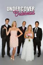 Film Družička v utajení (Undercover Bridesmaid) 2012 online ke shlédnutí