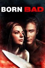 Film Láska a posedlost (Born Bad) 2011 online ke shlédnutí