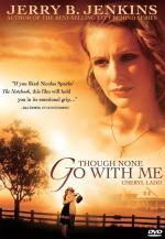 Film Tenkrát a dnes (Though None Go with Me) 2006 online ke shlédnutí