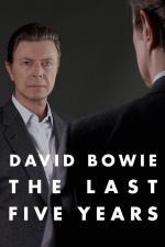 Film David Bowie: The Last Five Years (David Bowie: The Last Five Years) 2017 online ke shlédnutí