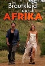 Film Ztracena v Africe (Im Brautkleid durch Afrika) 2010 online ke shlédnutí