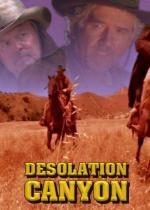 Film Opuštěný kaňon (Desolation Canyon) 2006 online ke shlédnutí
