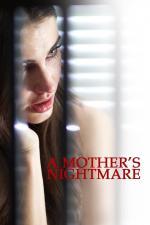 Film Mateřský instinkt (A Mother's Nightmare) 2012 online ke shlédnutí