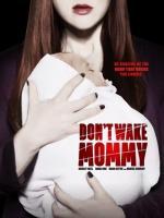 Film Temné úmysly (Don't Wake Mommy) 2015 online ke shlédnutí