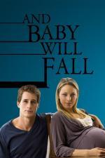 Film Nikdy nelži (And Baby Will Fall) 2011 online ke shlédnutí