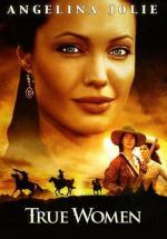 Film Pravé ženy (True Women) 1997 online ke shlédnutí