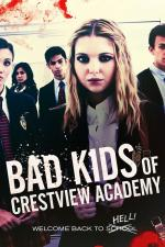 Film Bad Kids of Crestview Academy (Bad Kids of Crestview Academy) 2017 online ke shlédnutí