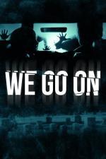 Film We Go On (We Go On) 2016 online ke shlédnutí