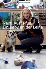 Film Náš malý likvidátor (Nein, Aus, Pfui! Ein Baby an der Leine) 2012 online ke shlédnutí