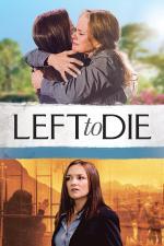Film Napospas smrti: Příběh Tammi a Sandry Chaseových (Left to Die) 2012 online ke shlédnutí