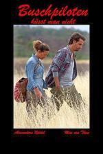 Film Láska na vlastní nebezpečí (Buschpiloten küsst man nicht) 2011 online ke shlédnutí