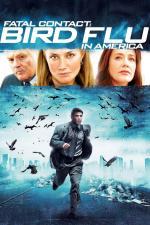 Film Smrtelná nákaza (Fatal Contact: Bird Flu in America) 2006 online ke shlédnutí