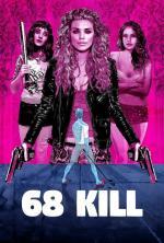 Film 68 Kill (68 Kill) 2017 online ke shlédnutí