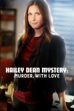 Film Záhada Hailey Deanové: Smrtící láska (Hailey Dean Mystery: Murder, with Love) 2016 online ke shlédnutí