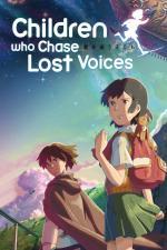 Film Hoši o ou kodomo (Children Who Chase Lost Voices) 2011 online ke shlédnutí