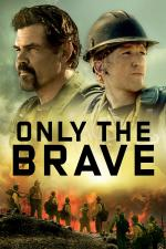 Film Only the Brave (Only the Brave) 2017 online ke shlédnutí