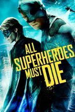 Film Vs (All Superheroes Must Die) 2011 online ke shlédnutí