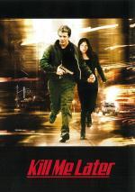 Film Tak mě zab! (Kill Me Later) 2001 online ke shlédnutí