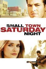 Film Small Town Saturday Night (Small Town Saturday Night) 2010 online ke shlédnutí